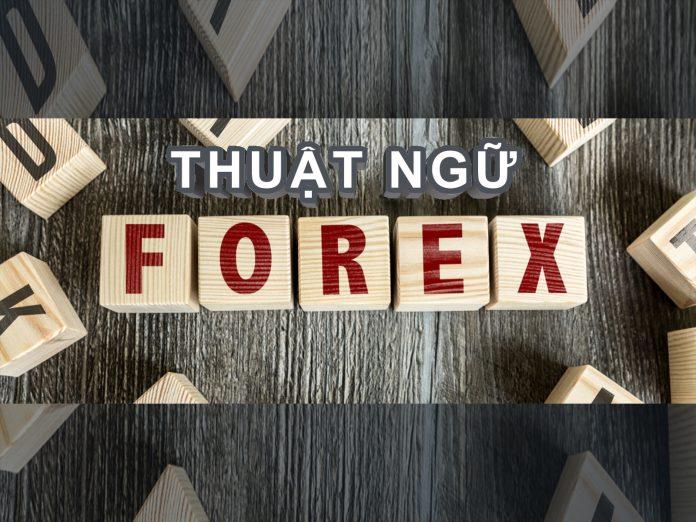 Giải thích thuật ngữ khi giao dịch Forex