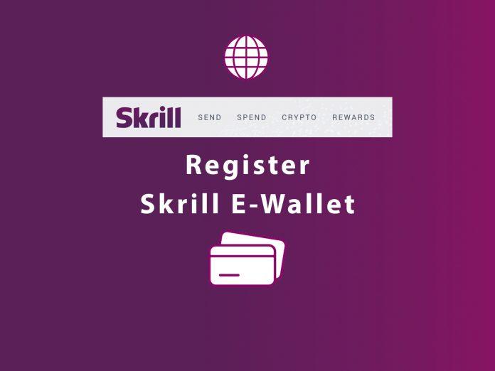 How to Register Skrill E-wallet