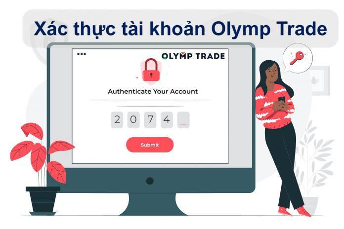 Xác thực tài khoản Olymp Trade tăng tốc nạp rút tiền khi chơi Olymp Trade dễ hiểu và đơn giản